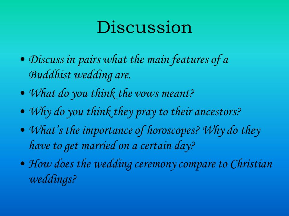 Discussion Discuss in pairs what the main features of a Buddhist wedding are. What do you think the vows meant