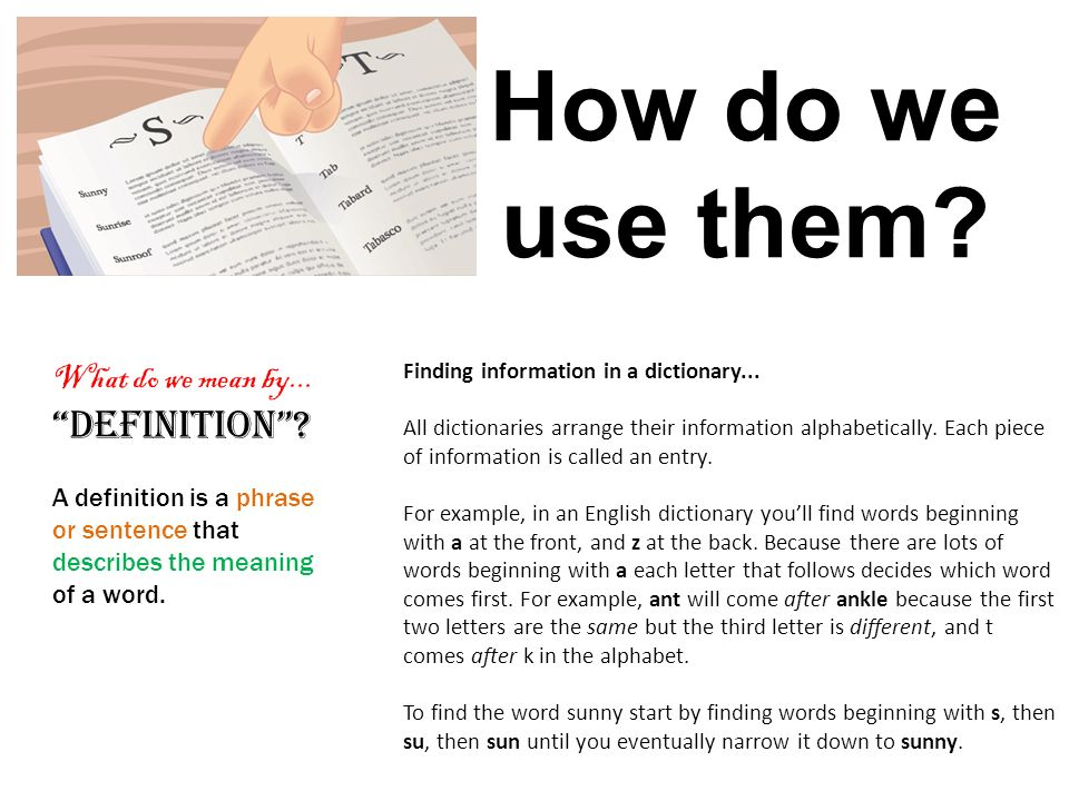 How do we use them Definition What do we mean by...
