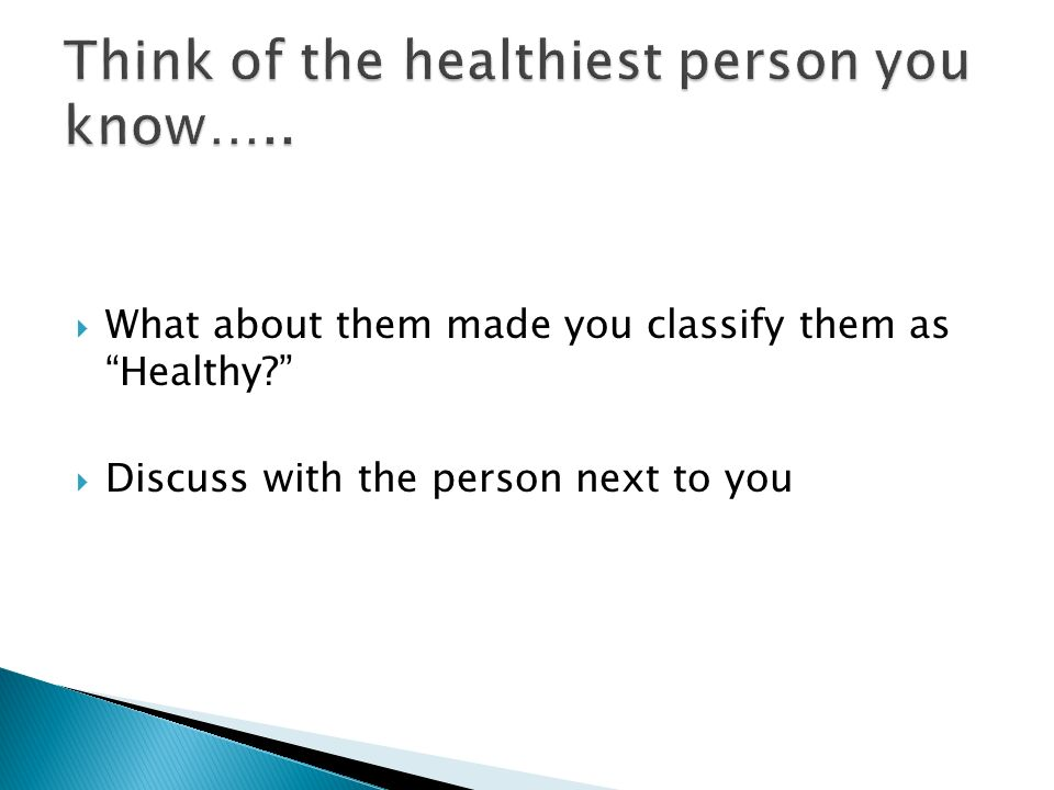 Think of the healthiest person you know…..
