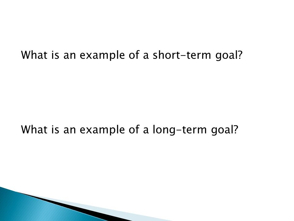 What is an example of a short-term goal