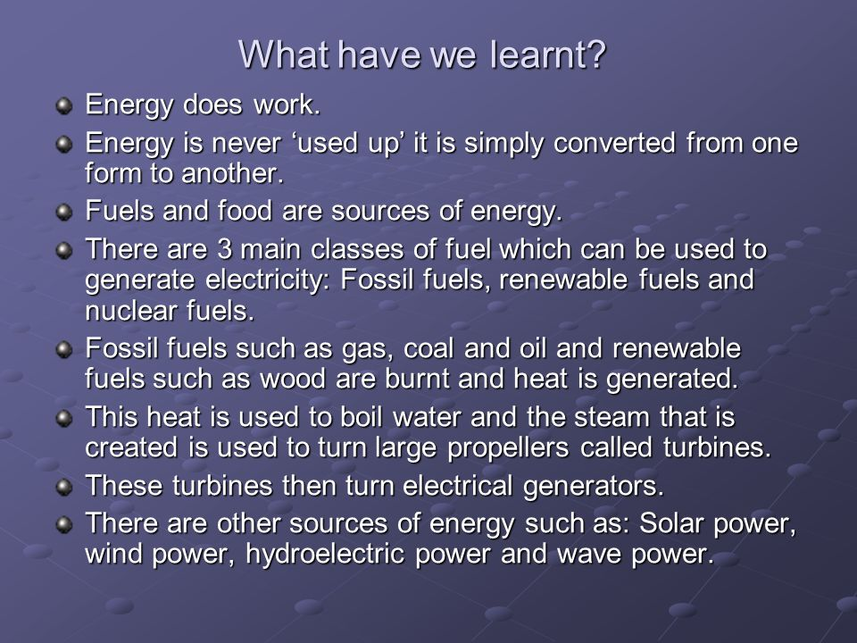 What have we learnt Energy does work.