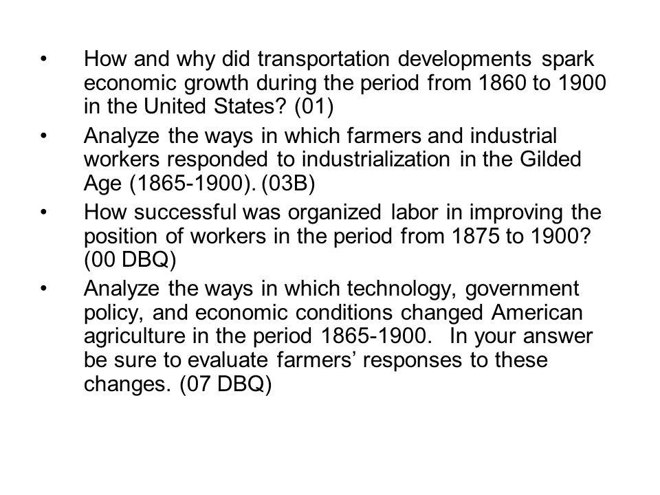 transportation developments spark economic growth from 1860 1900 American industry (1860-1900) i industrializationbythe1860s ii the-industrial-transformation a contribution-ofthecivil-war b population-resources c moneycapital d government-support.