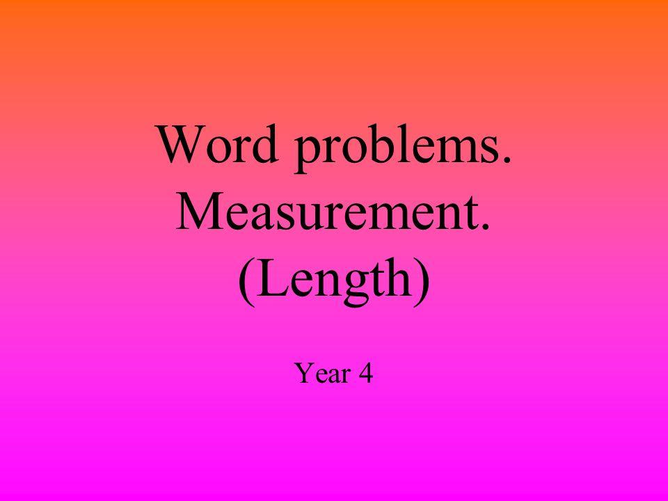 Word problems. Measurement. (Length)