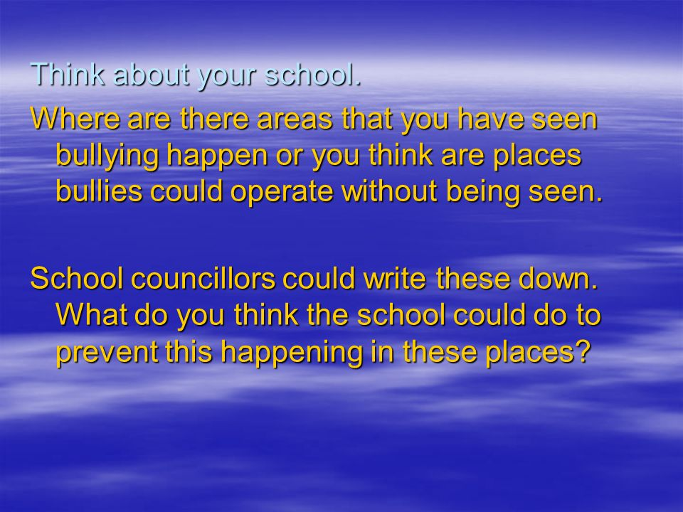 Think about your school.