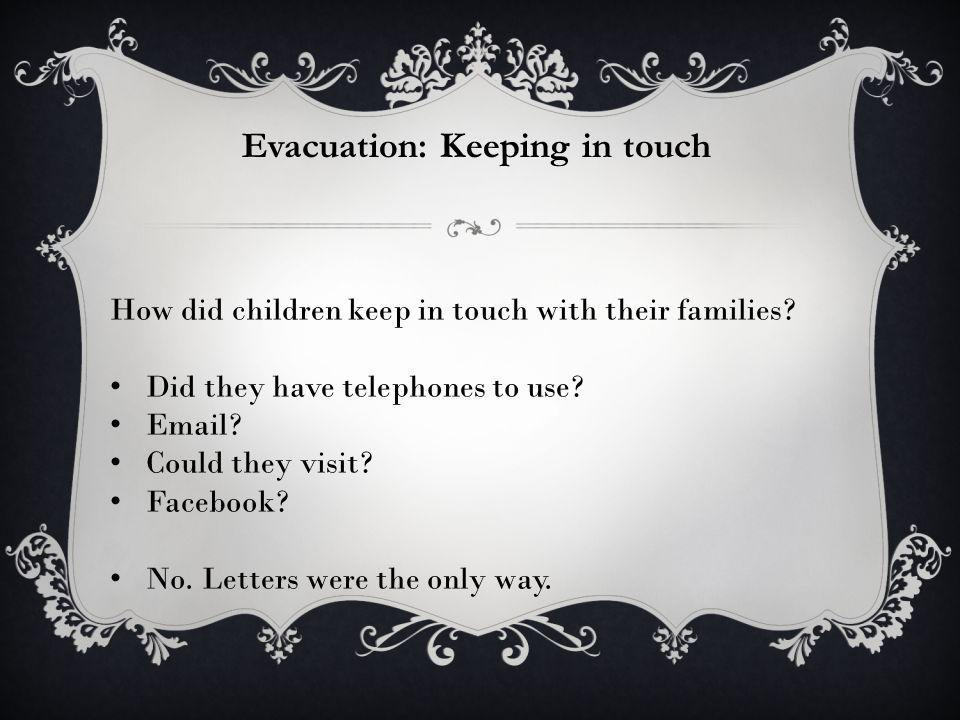 Evacuation: Keeping in touch