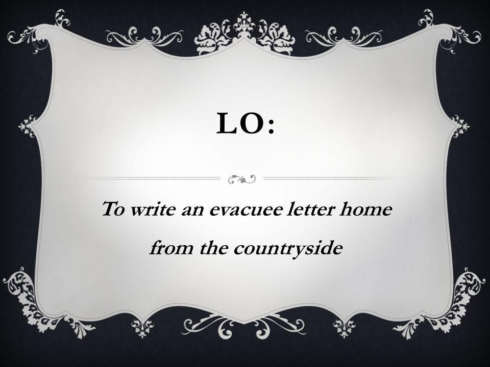 To write an evacuee letter home from the countryside