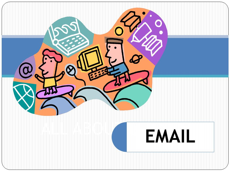 ALL ABOUT E-MAILS EMAIL