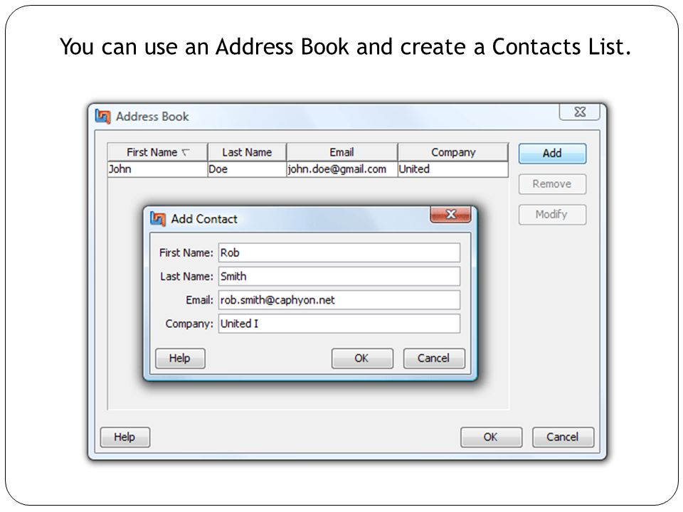 You can use an Address Book and create a Contacts List.