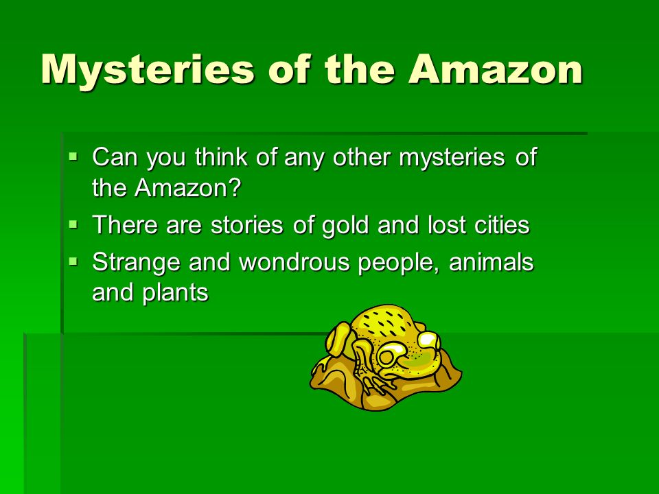 Mysteries of the Amazon