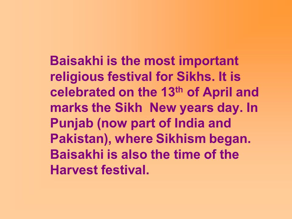 Baisakhi is the most important religious festival for Sikhs