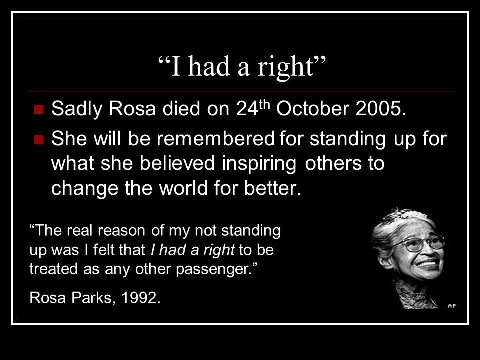 I had a right Sadly Rosa died on 24th October 2005.