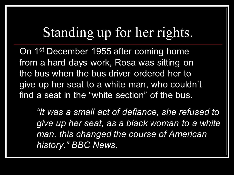 Standing up for her rights.