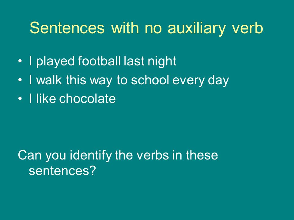 Sentences with no auxiliary verb