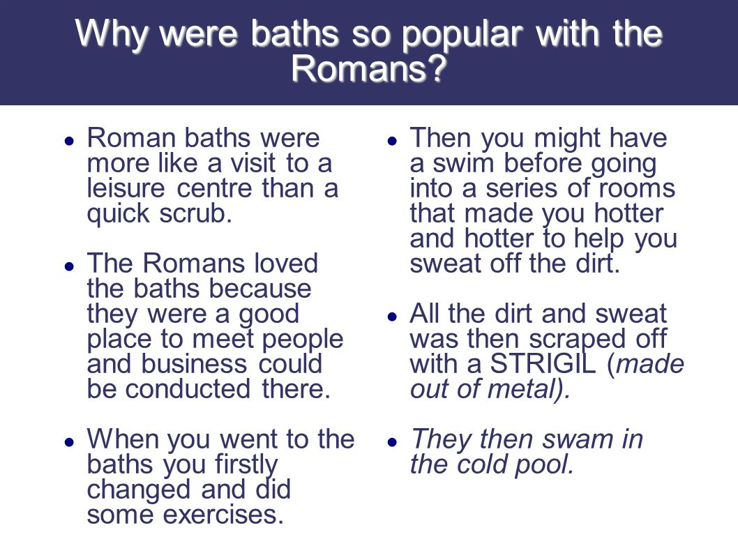 Why were baths so popular with the Romans