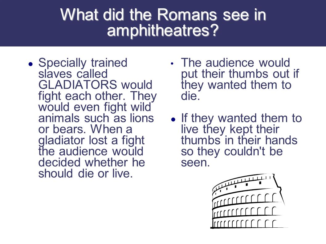 What did the Romans see in amphitheatres