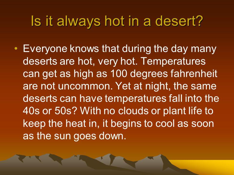 Is it always hot in a desert