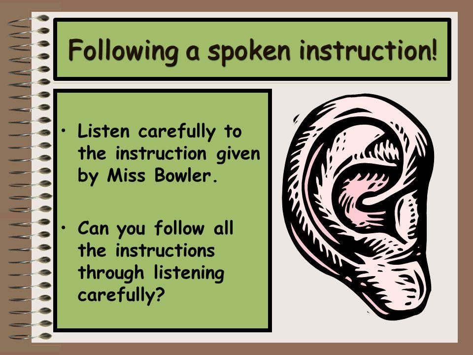 Following a spoken instruction!