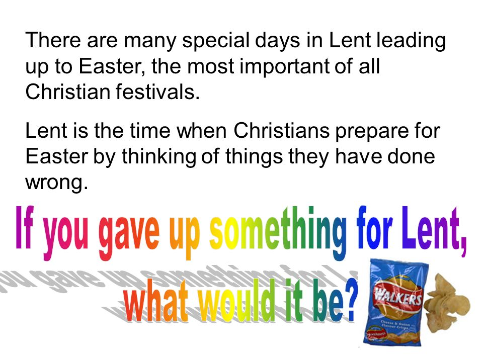 If you gave up something for Lent,