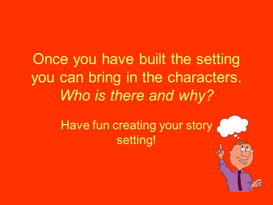 Have fun creating your story setting!