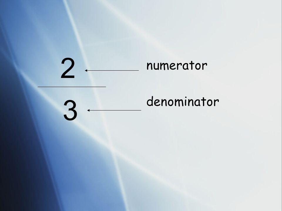 2 numerator denominator 3