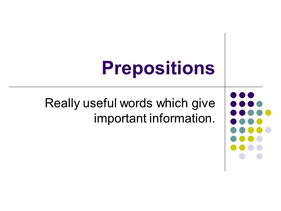 Really useful words which give important information.