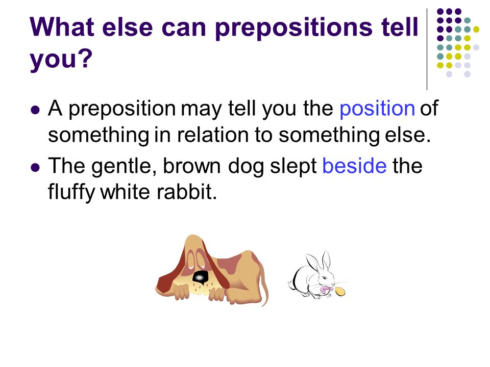 What else can prepositions tell you