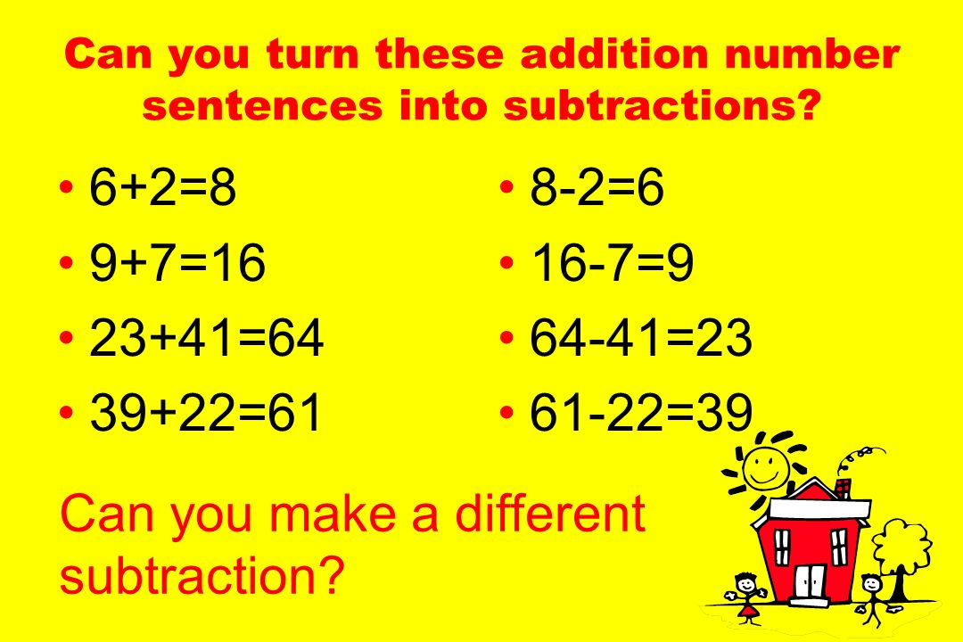 Can you turn these addition number sentences into subtractions