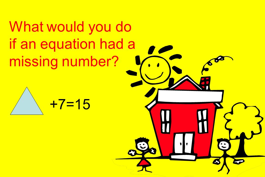 What would you do if an equation had a missing number