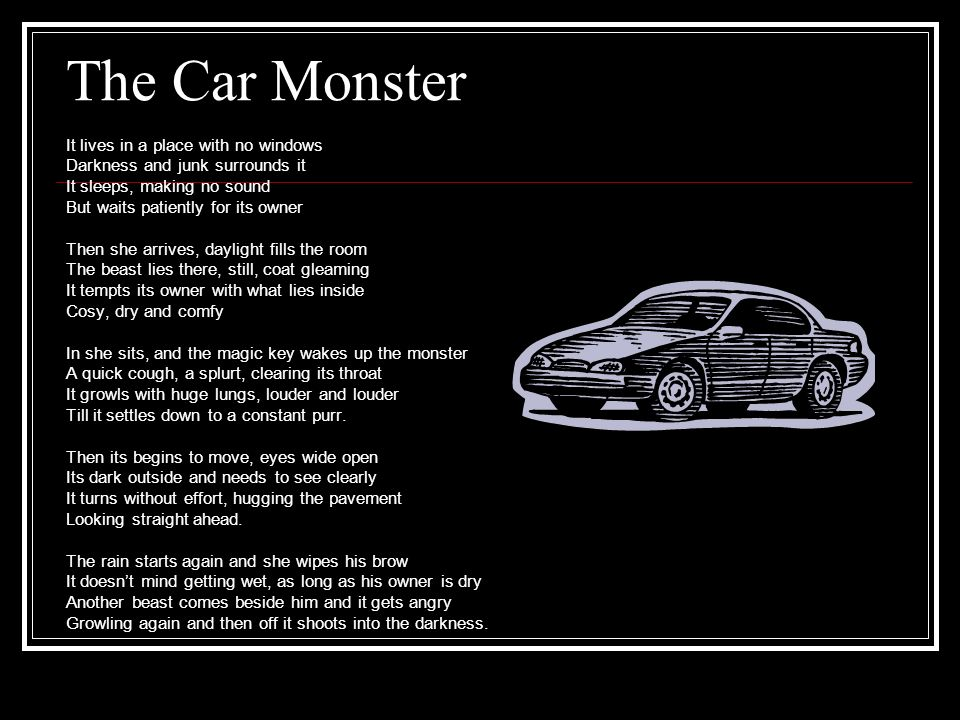 The Car Monster It lives in a place with no windows