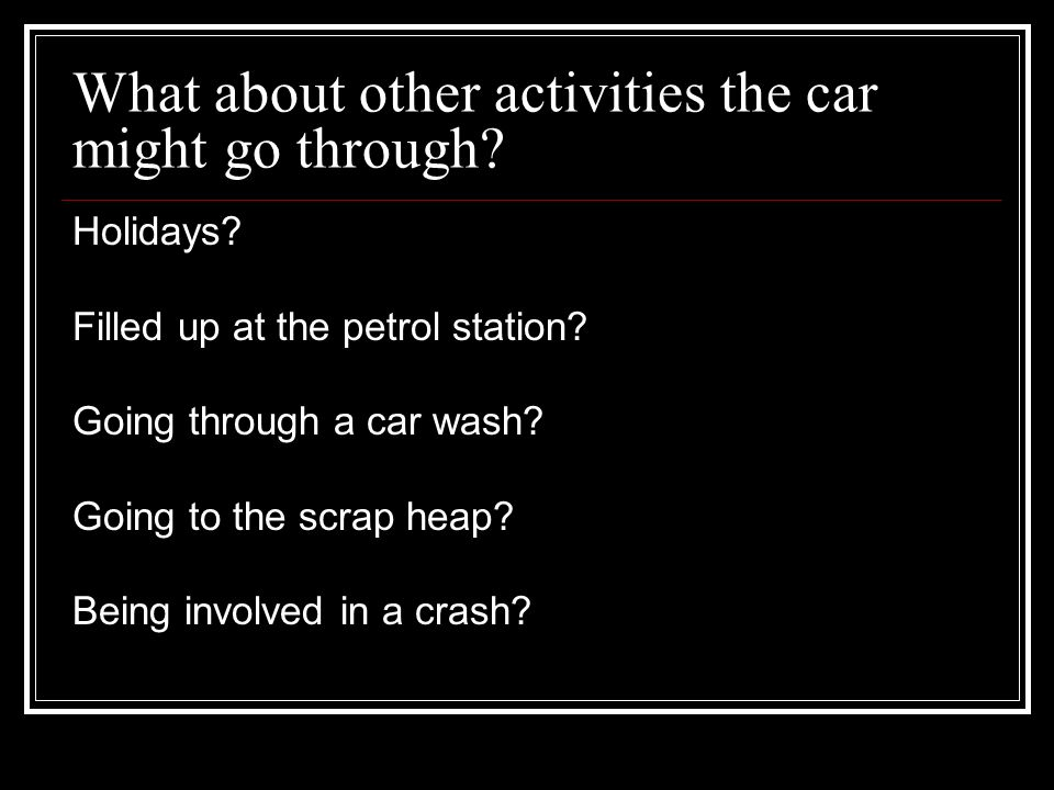 What about other activities the car might go through
