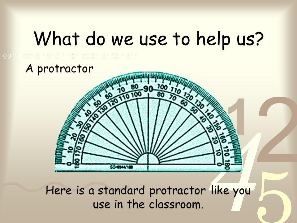 Here is a standard protractor like you