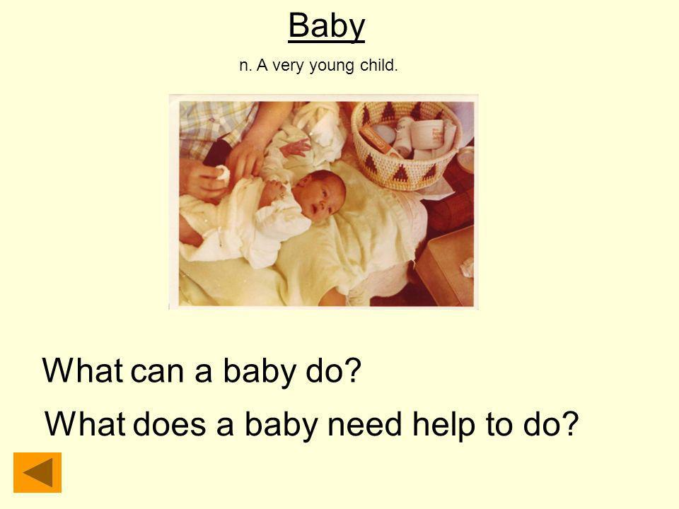 What does a baby need help to do