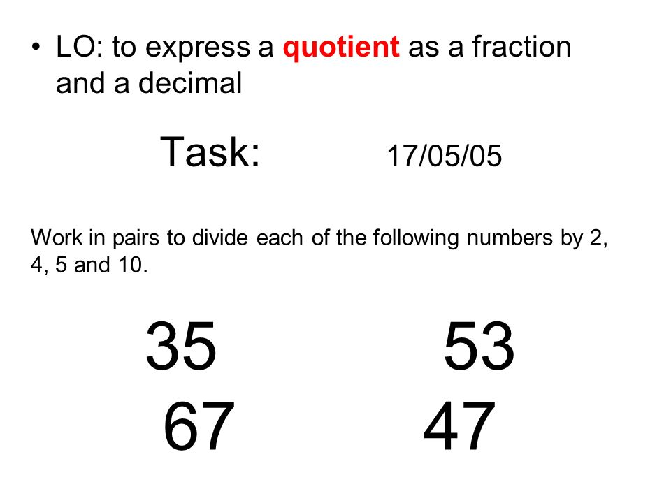 LO: to express a quotient as a fraction and a decimal
