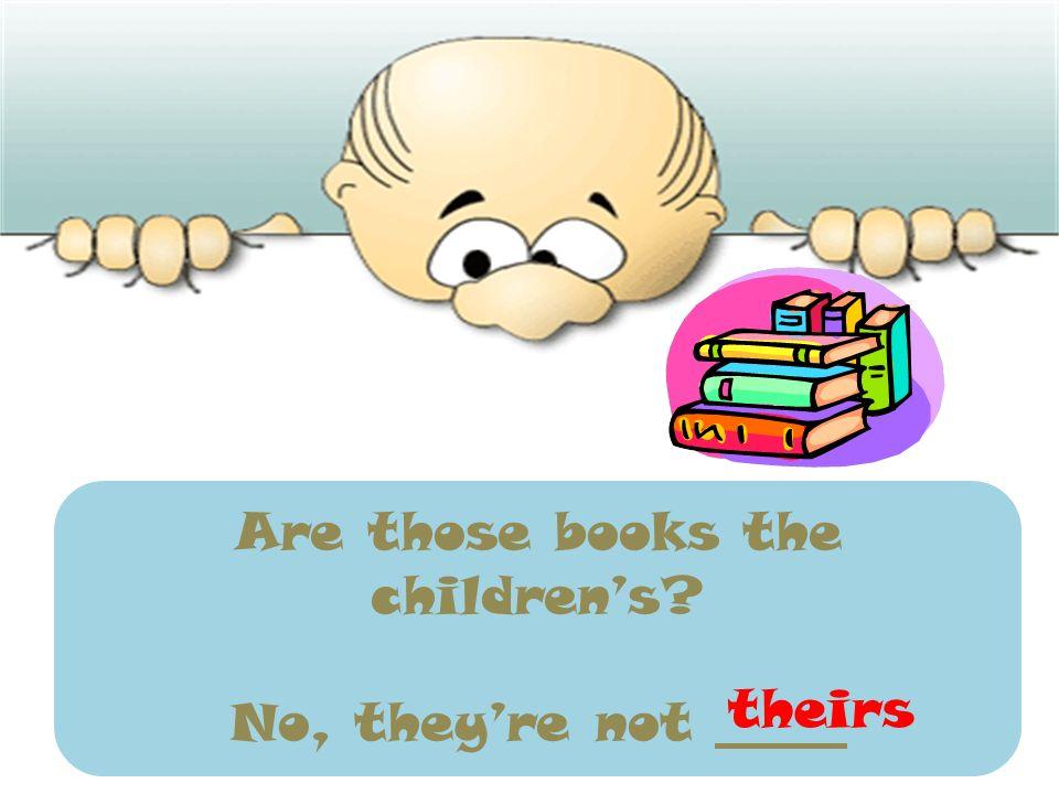 Are those books the children's
