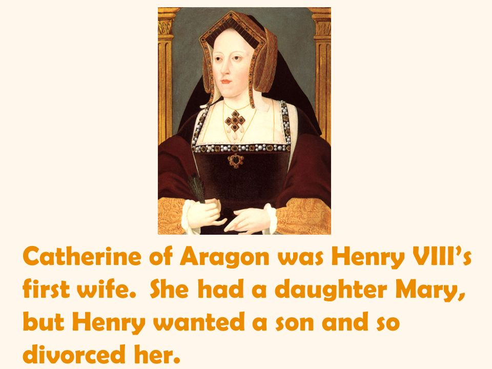 Catherine of Aragon was Henry VIII's first wife