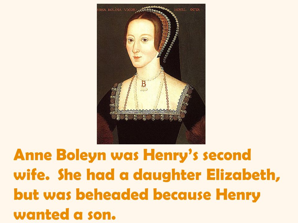 Anne Boleyn was Henry's second wife