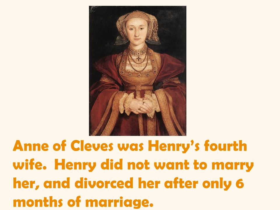 Anne of Cleves was Henry's fourth wife