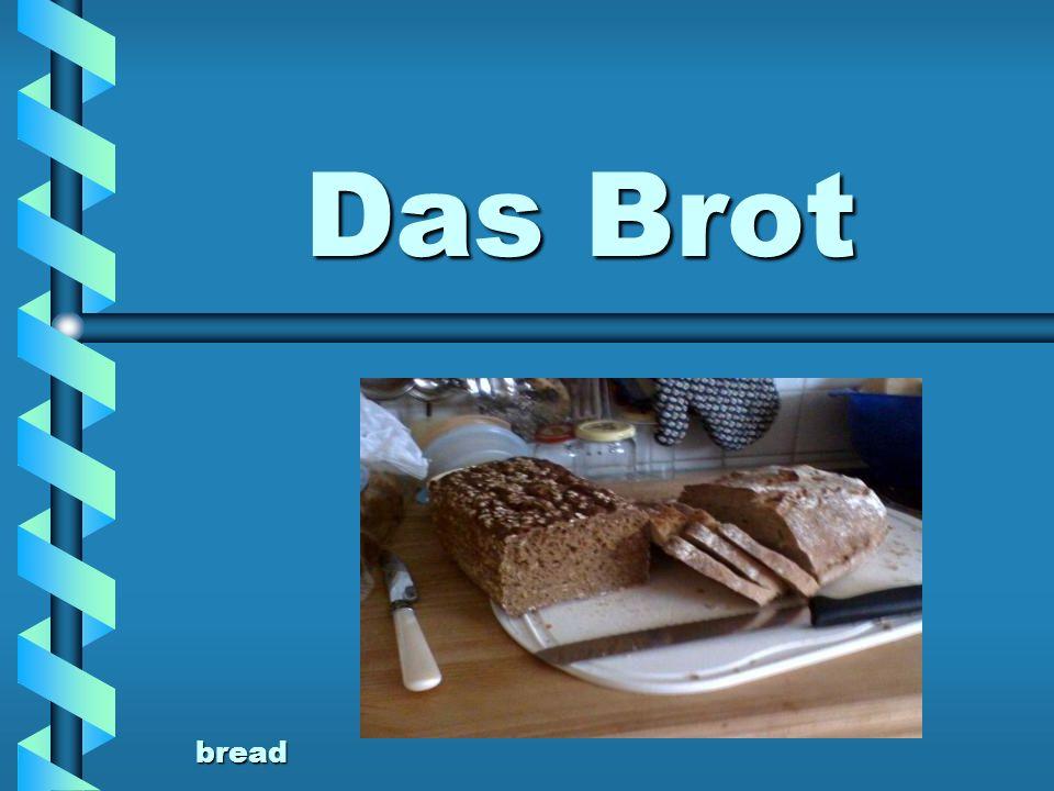 Das Brot bread