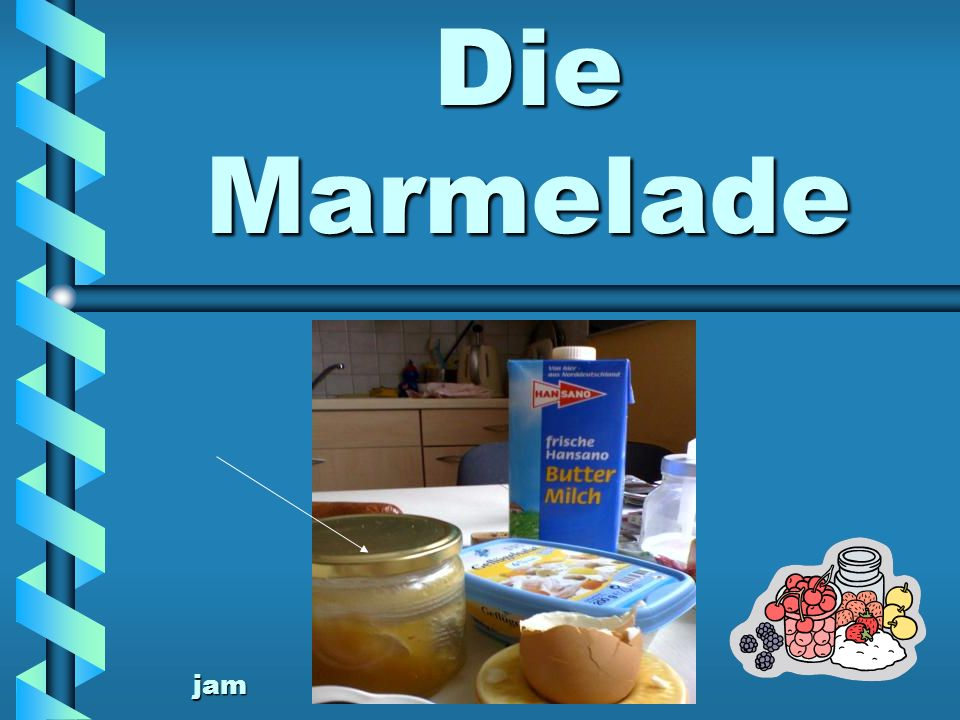 Die Marmelade jam