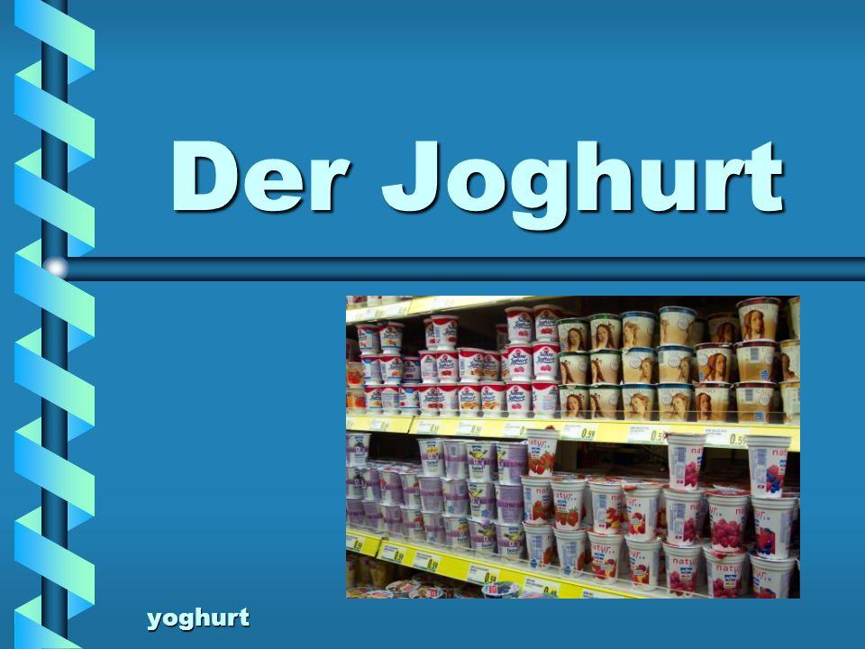 Der Joghurt yoghurt