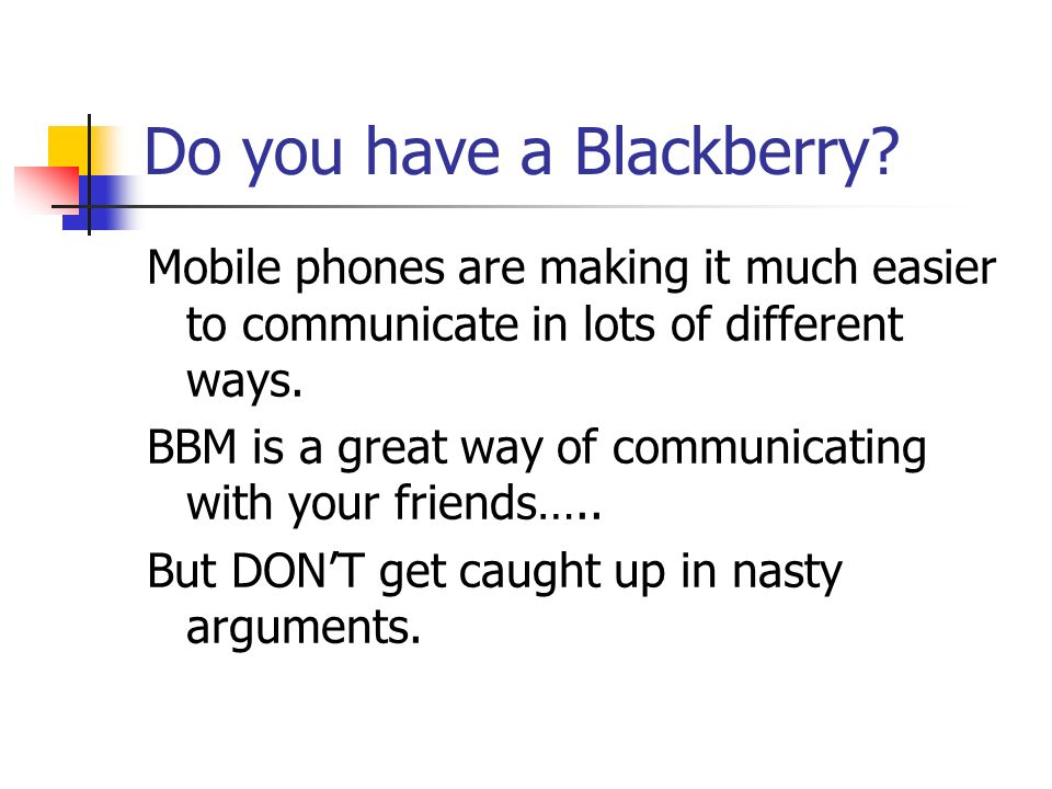 Do you have a Blackberry