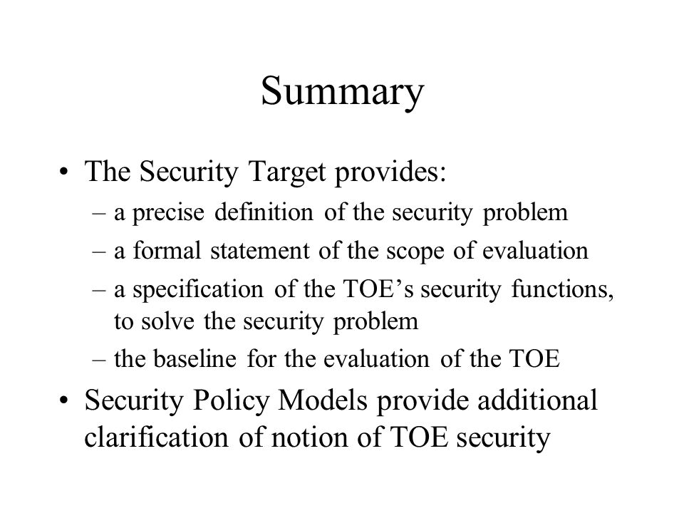 Summary The Security Target provides: