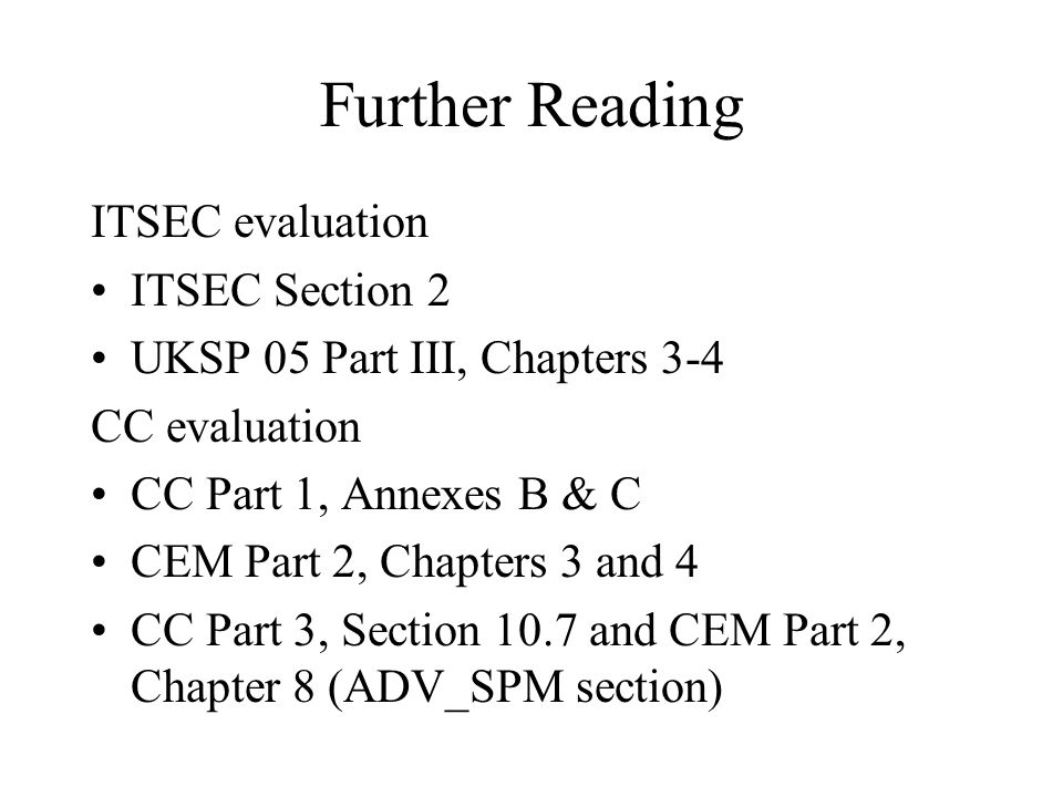 Further Reading ITSEC evaluation ITSEC Section 2