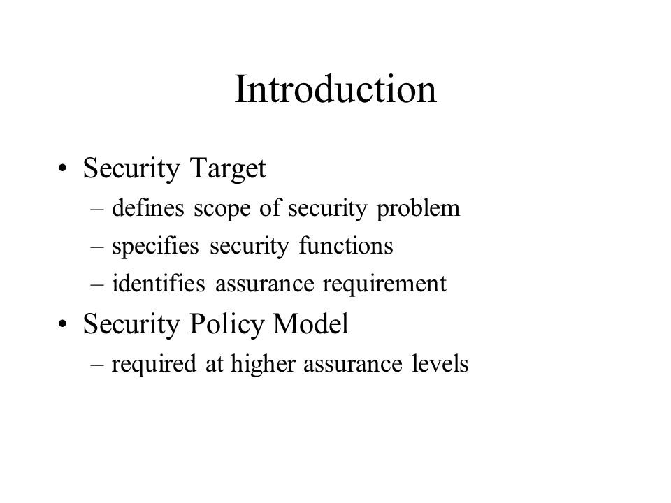 Introduction Security Target Security Policy Model