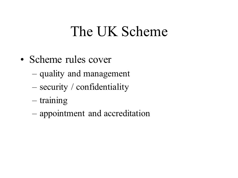 The UK Scheme Scheme rules cover quality and management