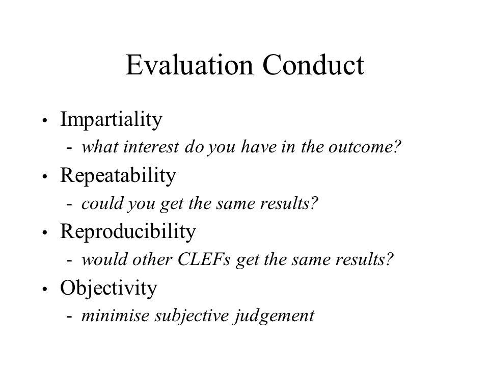 Evaluation Conduct Impartiality Repeatability Reproducibility