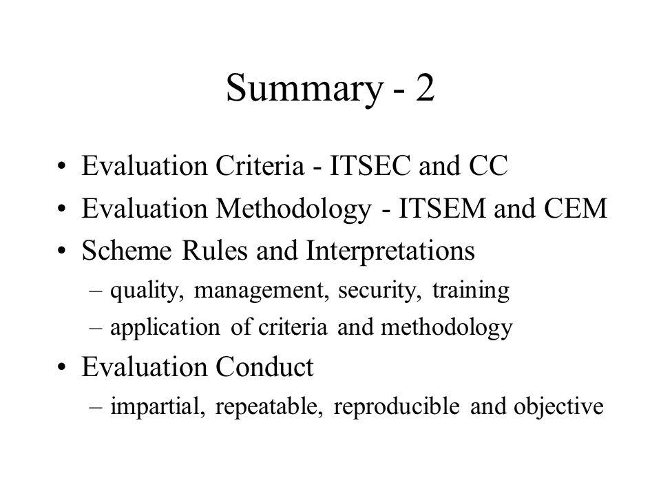 Summary - 2 Evaluation Criteria - ITSEC and CC