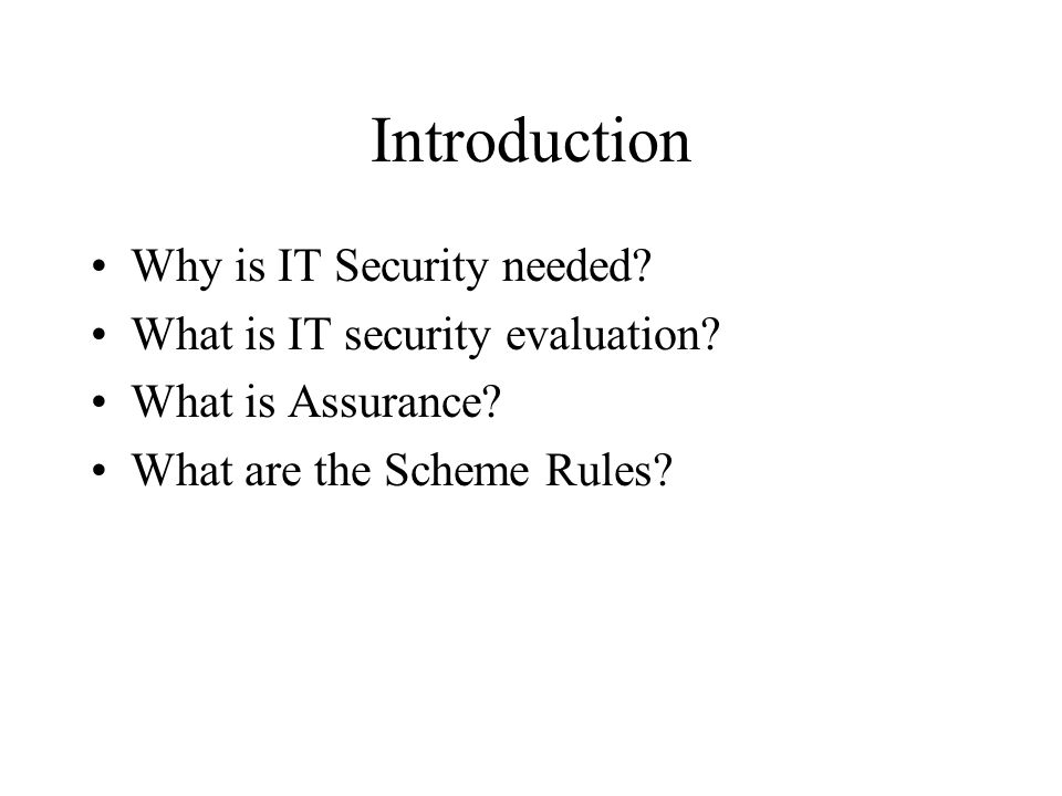 Introduction Why is IT Security needed