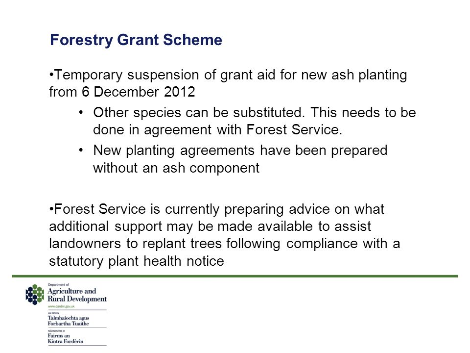 Forestry Grant Scheme Temporary suspension of grant aid for new ash planting from 6 December 2012.