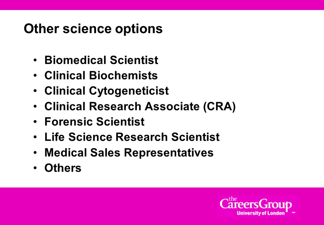 Other science options Biomedical Scientist Clinical Biochemists